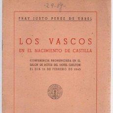 Libros de segunda mano: LOS VASCOS EN EL NACIMIENTO DE CASTILLA. FRAY JUSTO PEREZ DE URBEL. BILBAO, AÑO 1945. Lote 100512407