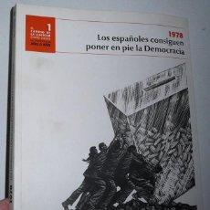 Libros de segunda mano: LOS ESPAÑOLES CONSIGUEN PONER EN PIE LA DEMOCRACIA. EL CAMINO DE LA LIBERTAD (1978-2008) EL MUNDO. Lote 101157083