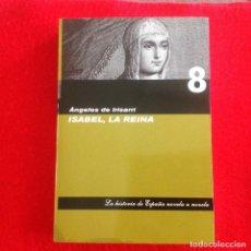 Libros de segunda mano: ISABEL, LA REINA, DE ÁNGELES DE IRISARRI, 514 PAGINAS, EN RUSTICA CON SOLAPAS.. Lote 101268767