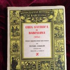 Libros de segunda mano: MONOGRAFÍAS HISTÓRICAS DE BARCELONA - 11 - GUÍA SATÍRICA DE BARCELONA (1854) - MANUEL ANGELÓN - BARC. Lote 101289330