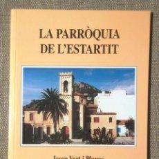 Libros de segunda mano: LA PARRÒQUIA DE L'ESTARTIT JOSEP VERT I PLANAS 1999 IMPECABLE COL·LECCIÓ SANT FELIU IL·LUSTRAT. Lote 101387019
