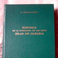 Libros de segunda mano: HISTORIA DE LA CONQUISTA DE LAS SIETE ISLAS DE CANARIA, DE FR. J. DE ABREU GALINDO. Lote 101491239