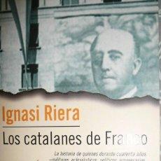 Libros de segunda mano: LOS CATALANES DE FRANCO DE IGNASI RIERA. . Lote 101841475