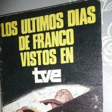 Libros de segunda mano: LOS ÚLTIMOS DIAS DE FRANCO VISTOS EN TVE LIBRO FOTOGRÁFICO (VER FOTOS). Lote 101843555