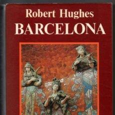 Libros de segunda mano: BARCELONA - ROBERT HUGHES - ILUSTRADO *. Lote 101931759