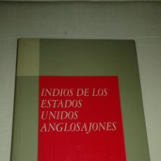 Libros de segunda mano: INDIOS DE LOS ESTADOS UNIDOS ANGLOSAJONES. COLECCIÓN MAPFRE 1492. Lote 102078188