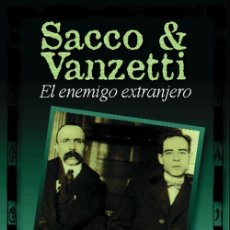 Libros de segunda mano: SACCO Y VANZETTI EL ENEMIGO EXTRANJERO - ANARQUISMO - ORTNER - ENVIO GRATIS - SIN USAR - TXALAPARTA. Lote 102093795