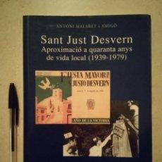 Libros de segunda mano: LIBRO - SANT JUST DESVERN 1939 1979 - CATALUÑA - ANTONI MALARET I AMIGO. Lote 102615751