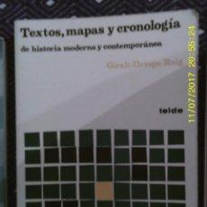 Libros de segunda mano: LIBRO Nº 1228 TEXTOS, MAPAS Y CRONOLOGIA DE GIRALT, ORTEGA Y ROIG. Lote 103058131