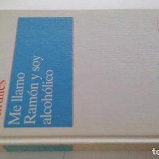 Libros de segunda mano: ME LLAMO RAMON Y SOY ALCOHOLICO-RAMON DRAPER MIRALLES-PLAZA JANES-SELECCION DE EPOCA. Lote 103175375