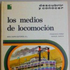 Libros de segunda mano: LOS MEDIOS DE LOCOMOCION DESCUBRIR Y CONOCER MAS-IVARS ED., 1973 ¡PERFECTO ESTADO!. Lote 103290827