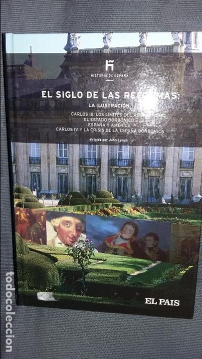 EL SIGLO DE LAS REFORMAS. HISTORIA DE ESPAÑA EL PAIS (Libros de Segunda Mano - Historia Moderna)