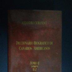 Libros de segunda mano: DICCIONARIO BIOGRÁFICO DE CANARIOS AMERICANOS - CIORANESCU - TOMO 2. Lote 103803275