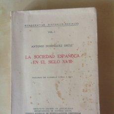 Libros de segunda mano: LA SOCIEDAD ESPAÑOLA EN EL SIGLO XVIII. Lote 104007552