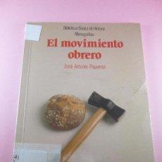 Libros de segunda mano: LIBRO-EL MOVIMIENTO OBRERO-JOSÉ Aº PIQUERAS-1ªEDICIÓN 1992-ANAYA-VER FOTOS. Lote 104176859