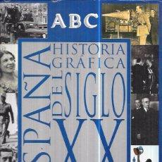 Libros de segunda mano: ESPAÑA. HISTORIA GRÁFICA DEL SIGLO XX. PRENSA ESPAÑOLA. ABC BLANCO Y NEGRO 1997.. Lote 104340247