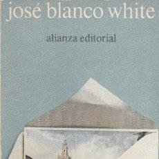 Libros de segunda mano: JOSÉ BLANCO WHITE. CARTAS DE ESPAÑA. MADRID, ALIANZA UNIVERSIDAD, 1972.. Lote 104379267