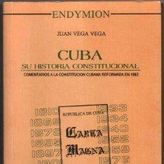 Libros de segunda mano: CUBA - SU HISTORIA CONSTITUCIONAL - JUAN VEGA VEGA *. Lote 104810671