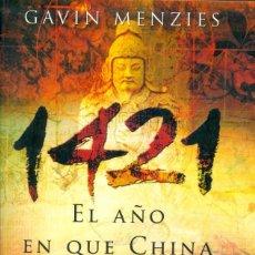 Libros de segunda mano: 1421, EL AÑO EN QUE CHINA DESCUBRIÓ EL MUNDO - EDIC. BOLSILLO- GAVIN MENZIES. Lote 104827775