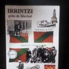 Libros de segunda mano: IRRINTZI. GRITO DE LIBERTAD KOLDO AZKUE HASTA MARZO DE 1937 ILUSTRADO. Lote 131278742