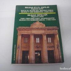 Libros de segunda mano: BILBAO EN EL ESPEJO - OCASO DEL RÉGIMEN FORAL - BILBAO Y LOS BORBONES 1700-1833. Lote 105079023