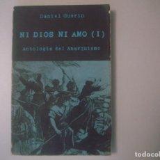 Libros de segunda mano: LIBRERIA GHOTICA. DANIEL GUERIN. NI DIOS NI AMO. 1. ANTOLOGIA DEL ANARQUSMO. 1977. 1ª EDICION. . Lote 105272607