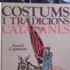Libros de segunda mano: COSTUMS I TRACIONS CATALANES. Lote 105594247