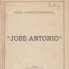 Libros de segunda mano: FELIPE XIMÉNEZ DE SANDOVAL. JOSE ANTONIO. MADRID, 1949.. Lote 105687911