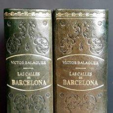 Libros de segunda mano: LAS CALLES DE BARCELONA. 2 TOMOS. VICTOR BALAGUER. NUMERADA. EDIT ROMARGRAF. 1982.. Lote 105972299