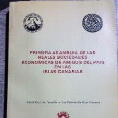 Libros de segunda mano: PRIMERA ASAMBLEA DE LAS REALES SOCIEDADES ECONÓMICAS DE AMIGOS DEL PAÍS EN LAS ISLAS CANARIAS. .. Lote 106603699