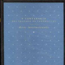 Libros de segunda mano: V CENTENARIO DEL TRATADO DE TORDESILLAS. ACTOS INSTITUCIONALES. Lote 107455991