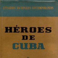 Libros de segunda mano: HÉROES DE CUBA. R. FERNÁNDEZ DE LA REGUERA Y SUSANA MARCH. EDITORIAL PLANETA, 1969.. Lote 107513827