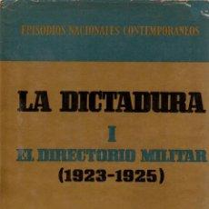 Libros de segunda mano: LA DICTADURA I. EL DIRECTORIO MILITAR. R. FERNÁNDEZ DE LA REGUERA Y SUSANA MARCH. ED. PLANETA, 1969.. Lote 107514115