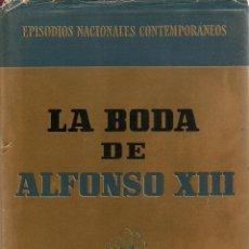 Libros de segunda mano: LA BODA DE ALFONSO XIII. R. FERNÁNDEZ DE LA REGUERA Y SUSANA MARCH. EDITORIAL PLANETA, 1965.. Lote 107514671