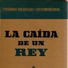 Libros de segunda mano: LA CAÍDA DE UN REY. R. FERNÁNDEZ DE LA REGUERA Y SUSANA MARCH. EDITORIAL PLANETA, 1972.. Lote 107515415