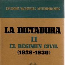 Libros de segunda mano: LA DICTADURA II. EL RÉGIMEN CIVIL (1926-1930).R. FER. DE LA REGUERA Y SUSANA MARCH.ED. PLANETA, 1969. Lote 107515875