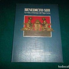 Libros de segunda mano: GRUPO NONO ART. BENEDICTO XIII EL PAPA LUNA. CAI, ZARAGOZA 1987. Lote 107621027