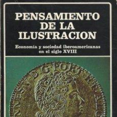 Libros de segunda mano: PENSAMIENTO DE LA ILUSTRACIÓN. ECONOMÍA Y SOCIEDAD IBEROAMERICANAS EN EL S. XVIII, J.C. CHIARAMONTE. Lote 107740395