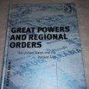 Libros de segunda mano: GREAT POWERS AND REGIONAL ORDERS, INGLÉS, 2008, ISBN 9780754671978. Lote 108415263