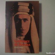 Libros de segunda mano: LIBRERIA GHOTICA. JEREMY WILSON. LAWRENCE DE ARABIA. EDITORIAL CIRCE. 1993.FOLIO MENOR.MUY ILUSTRADO. Lote 108727035