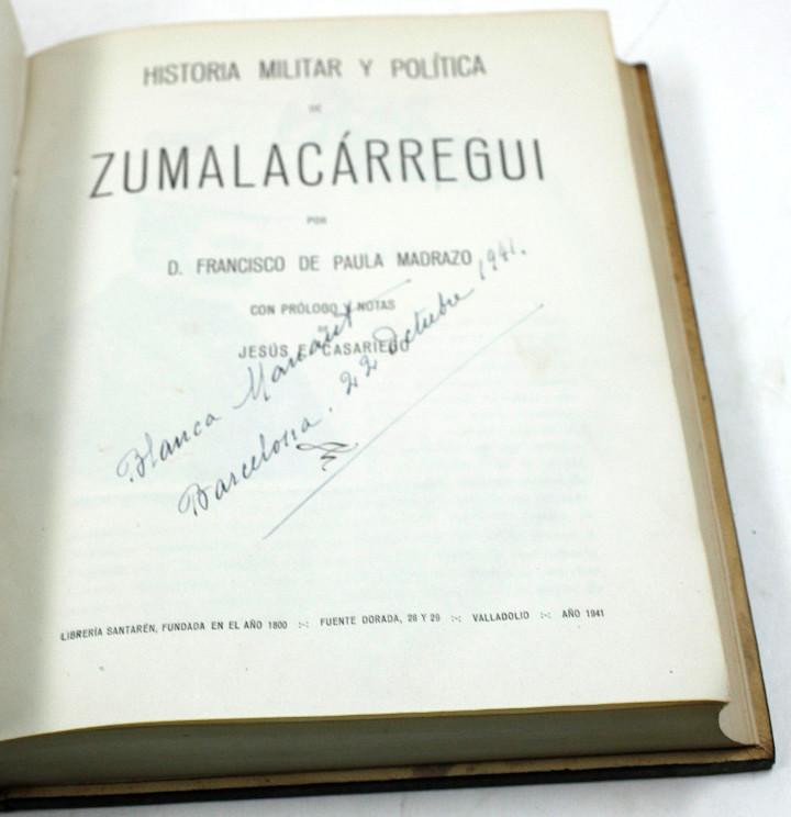 Libros de segunda mano: Historia militar y política de Zumalacárregui, F. de Paula Madrazo, 1941, Valladolid. 16,5x21,5cm - Foto 3 - 108985895