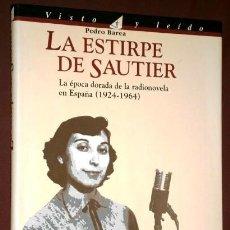 Libros de segunda mano: LA ESTIRPE DE SAUTIER POR PEDRO BAREA DE ED. EL PAÍS / AGUILAR EN MADRID 1994. Lote 109171039