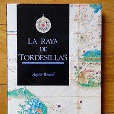 Libros de segunda mano: LA RAYA DE TORDESILLAS - EL TRATADO - AGUSTÍN REMESAL - JUNTA DE CASTILLA Y LEÓN 1994. Lote 109254503