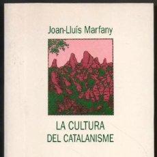 Libros de segunda mano: LA CULTURA DEL CATALANISME - JOAN-LLUIS MARFANY - EN CATALAN *. Lote 115648288
