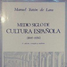 Libros de segunda mano: MEDIO SIGLO DE CULTURA ESPAÑOLA : (1885-1936) / MANUEL TUÑÓN DE LARA . Lote 109527815