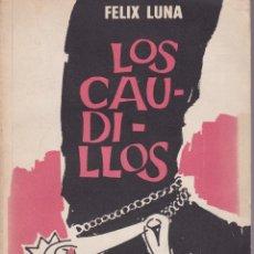 Libros de segunda mano: LOS CAUDILLOS. DE FÉLIX LUNA. Y UN LIBRO SORPRESA DE REGALO. Lote 110037575