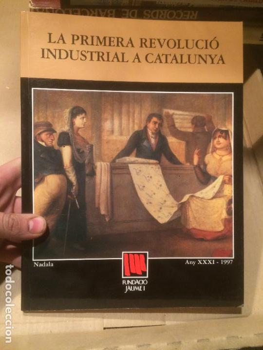 ANTIGUO LIBRO LA PRIMERA REVOLUCIÓ INDUSTRIAL A CATALUNYA EDITORIAL NADALA AÑO 1997 (Libros de Segunda Mano - Historia Moderna)