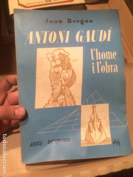 ANTIGUO LIBRO ANTONI GAUDÍ L'HOME I L'OBRA ESCRITO POR JOAN BERGÓS AÑO 1957 (Libros de Segunda Mano - Historia Moderna)
