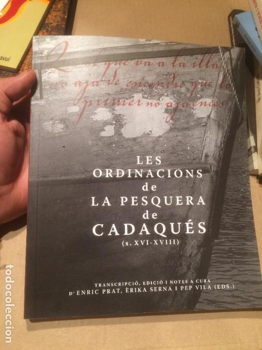ANTIGUO LIBRO LES ORDINACIONS DE LA PESQUERA DE CADAQUES POR ENRIC PRAT Y ERIKA SERNA AÑO 2006 (Libros de Segunda Mano - Historia Moderna)