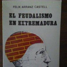 Libros de segunda mano: EL FEUDALISMO EN EXTREMADURA. FÉLIX ARRANZ CASTELL.. Lote 110173903
